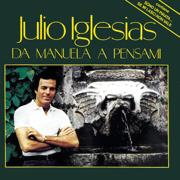 Da Manuela a Pensami - Julio Iglesias