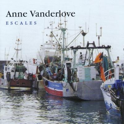 Escales - Anne Vanderlove