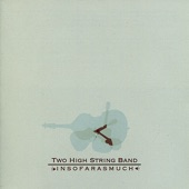 Two High String Band - Thanks Norman
