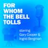 Lux Radio Theatre - For Whom the Bell Tolls: Classic Movies on the Radio  artwork