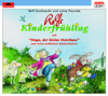 Rolfs Kinderfrühling - Rolf Zuckowski und seine Freunde