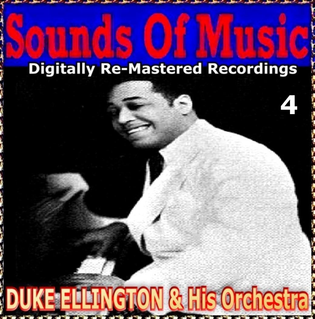 Sounds Of Music pres. Duke Ellington & His Orchestra (4 Digitally Re-Mastered Recordings)