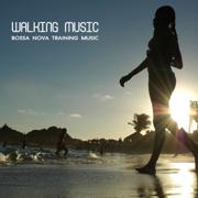 Walking Music - Bossa Nova Training Music for Walking and Running (Sport Music, Latin Songs and Brazilian Music - Walking Music Personal Fitness Trainer - Walking Music Personal Fitness Trainer