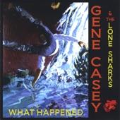 Gene Casey & the Lone Sharks - Please Don't Dance