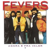 The Fevers - A Força do Amor