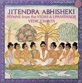 Jitendra Abhisheki: Hymns from the Vedas and Upanishads, Vedic Chants
