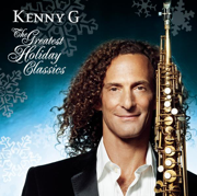 The Greatest Holiday Classics - Kenny G - Kenny G