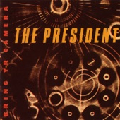 The President - Clear the Bridge