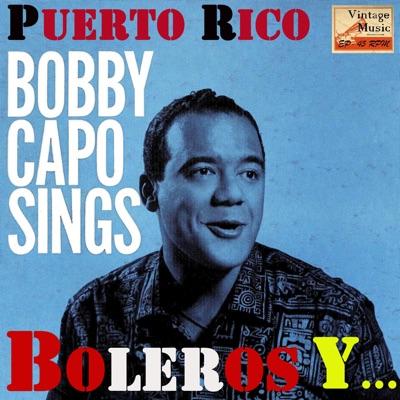 Vintage Puerto Rico No. 13: Bobby Capó Sings - Boleros y Más - Bobby Capó