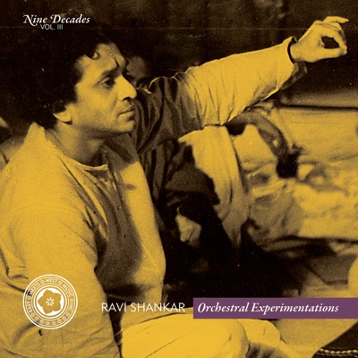 Nine Decades, Vol. III: Orchestral Experimentations - Ravi Shankar