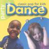 Party Dance - Classic Pop for Kids - Kidzone