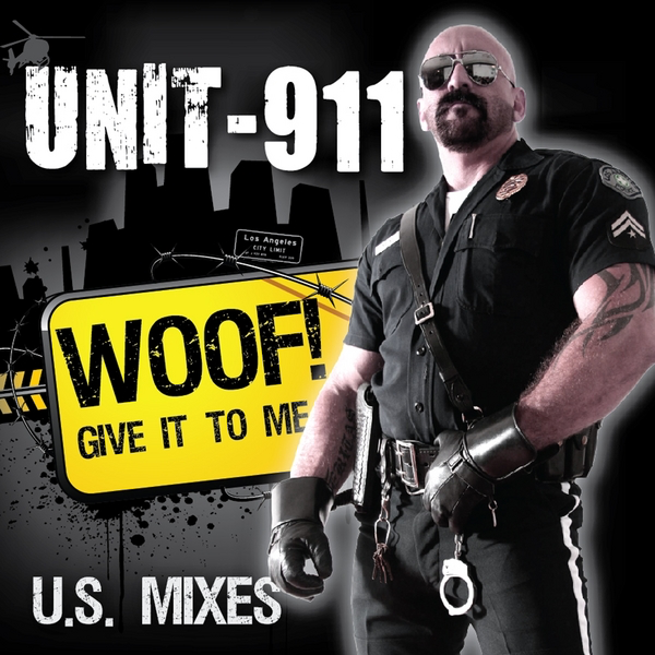 Woof! (Give It to Me) [US Mixes] by Unit-911 on iTunes