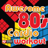 Awesome 80's Cardio Workout (60 Minute Non Stop Workout Mix [138-156 BPM]) - Power Music Workout