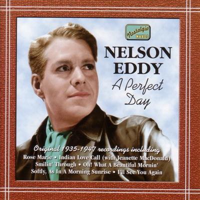 Eddy: A Perfect Day - Nelson Eddy