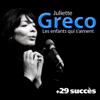 Les enfants qui s'aiment + 29 succès - Juliette Gréco