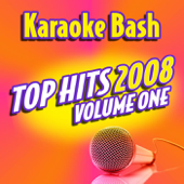 Karaoke Bash Top Hits 2008, Vol. 1