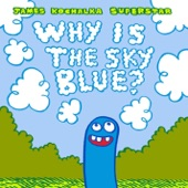 James Kochalka Superstar - Why Is The Sky Blue?