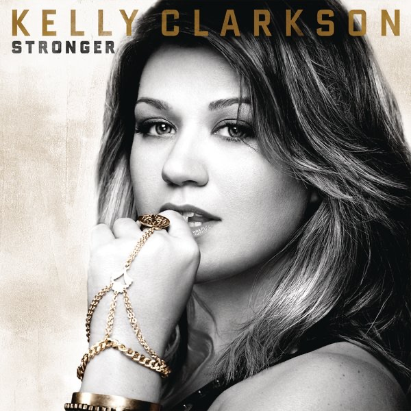 Stronger Deluxe Version By Kelly Clarkson On Apple Music