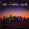 Oslo Gospel Choir: Live In Chicago - Oslo Gospel Choir