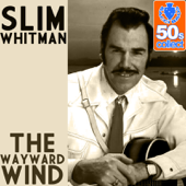 The Wayward wind (Digitally Remastered)