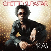 Pras - Ghetto Supastar (That is What You Are) (Album Version)
