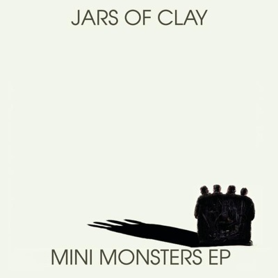 Mini Monsters - EP - Jars Of Clay