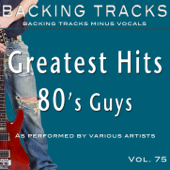 Greatest Hits 80's Guys Vol 75 (Backing Tracks)