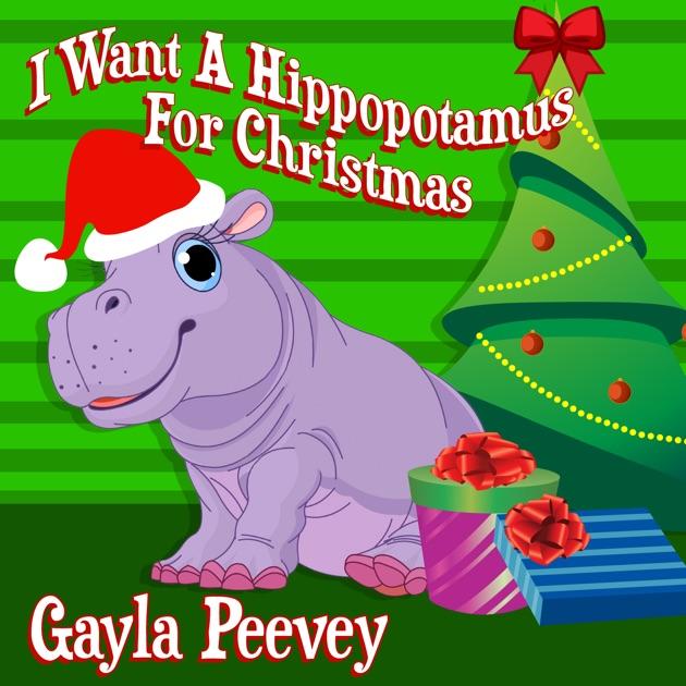 I Wanna Hippopotamus For Christmas.I Want A Hippopotamus For Christmas Single By Gayla Peevey