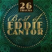 Eddie Cantor - Alabamy Bound