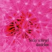 Becky Schlegel - Dandelion