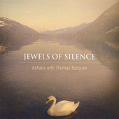 Jewels Of Silence: Meditations On The Chakras For Voice And Crystal Singing Bowls-Ashana with Thomas Barquee