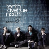 Tenth Avenue North - By Your Side