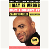 Charles Barkley, edited by Michael Wilbon - I May Be Wrong but I Doubt It artwork