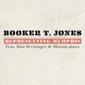 Booker T. Jones - Representing Memphis (feat. Matt Berninger and Sharon Jones)