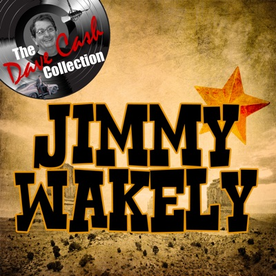 Jimmy Wakely - [The Dave Cash Collection] - Jimmy Wakely