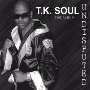 Try Me - T.K. Soul - T.K. Soul
