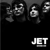 Jet - Put Your Money Where Your Mouth Is (Digital Album Version)