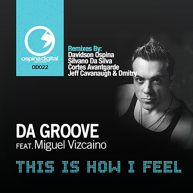 This Is How I Feel (feat. Miguel Vizcaino) [Davidson Ospina]