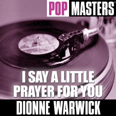 Pop Masters: I Say a Little Prayer for You - Dionne Warwick
