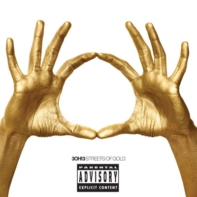Streets of Gold (Deluxe Version) - 3oh!3