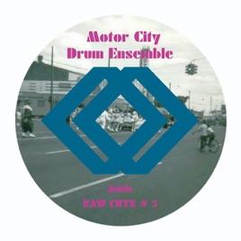 Raw Cuts #5&6 - Single Motor City Drum Ensemble