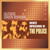 Outside Green Border - Infinite Impressions of the Police  arte