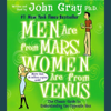 John Gray - Men Are from Mars, Women Are from Venus: The Classic Guide to Understanding the Opposite Sex artwork