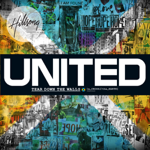 Hillsong UNITED - a_CROSS//The_EARTH - Tear Down The Walls