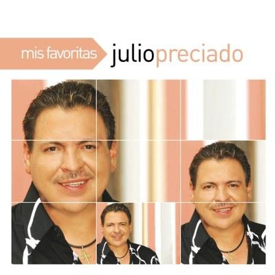 Mis Favoritas: Julio Preciado - Julio Preciado