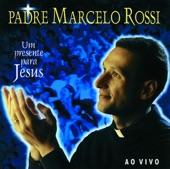 Padre Marcelo Rossi - Perfeito e quem te criou