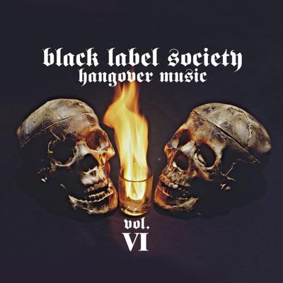 Hangover Music, Vol. 6 - Black Label Society