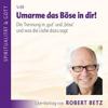 Robert Betz - Umarme das Böse in dir artwork