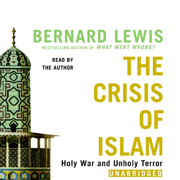 Download The Crisis of Islam: Holy War and Unholy Terror (Unabridged) [Unabridged Nonfiction] Audio Book