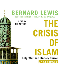 The Crisis of Islam: Holy War and Unholy Terror (Unabridged) [Unabridged Nonfiction] audiobook